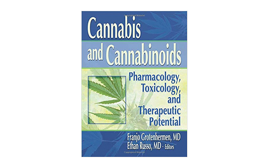 Cannabis and Cannabinoids: Pharmacology, Toxicology, and Therapeutic Potential by Dr. Ethan Russo.
